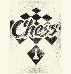 Chess typographical vintage spray grunge poster vector