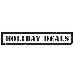 Holiday deals stamp vector image