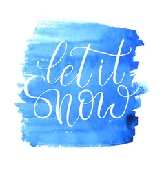 let it snow hand drawn text calligraphic on vector image vector image