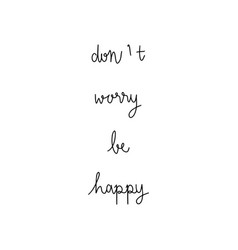 dont worry be happy hand lettering vector image