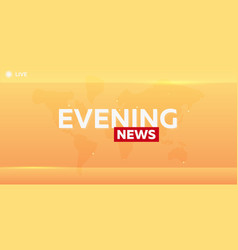 Mass media evening news breaking news banner vector