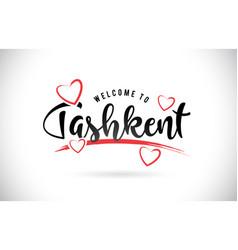 Tashkent welcome to word text with handwritten vector