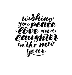 Wishing you peace love and laughter in new year vector