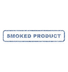 smoked product textile stamp vector image vector image