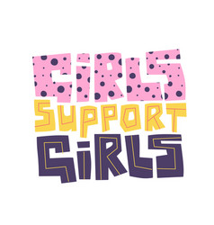 lettering calligraphy girls support girls vector image