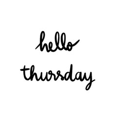 hello thursday hand lettering on white background vector image