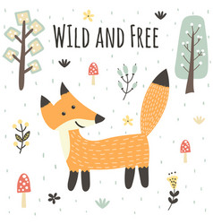 Wild and free print with a cute fox forest card vector