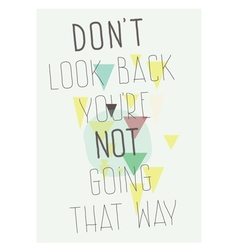 Geometric poster Dont look back youre not going vector