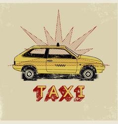 taxi typographic retro grunge poster vector image
