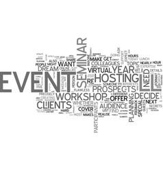 Be famous host a seminar text word cloud concept vector