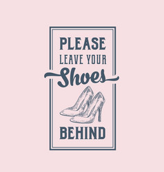 please leave your shoes behind abstract vector image vector image