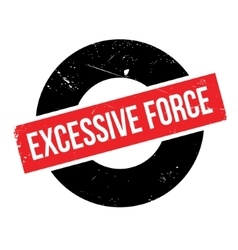 Excessive Force rubber stamp vector