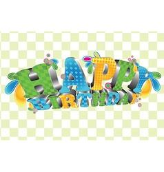 Happy birthday glossy 3d type vector