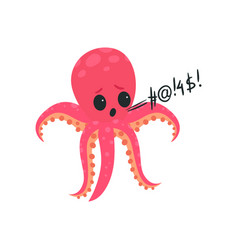 Pink octopus gets mad and loudly swears cartoon vector