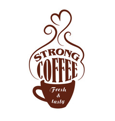 Strong coffee cup cafe icon vector