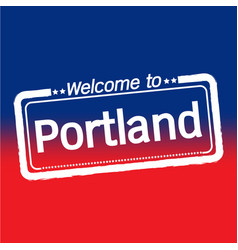 Welcome to portland city design vector