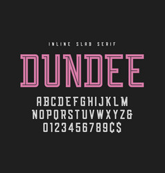 dundee inline slab serif font typeface alphabet vector image
