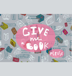 Give me a book quote reading design vector