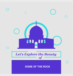 Lets explore the beauty of dome of the rock vector