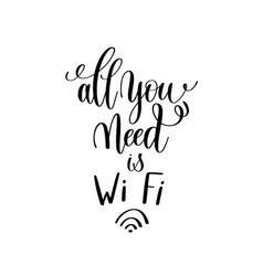 All you need is wi fi black and white handwritten vector