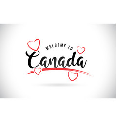 Canada welcome to word text with handwritten font vector