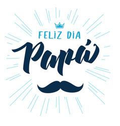 Feliz dia papa elegant lettering greeting card vector