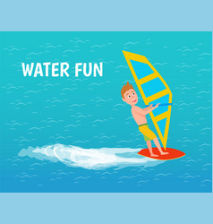 water fun of male boy windsurfer poster vector image