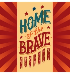 Home of the Brave vector image