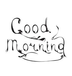 Good morning hand lettering text Calligraphy vector image