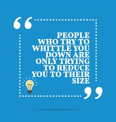 Inspirational motivational quote People who try to vector image