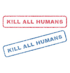 kill all humans textile stamps vector image vector image