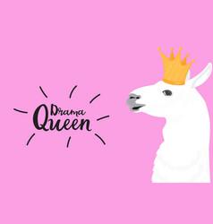 alpaca in a golden crown fun quote drama queen vector image