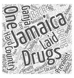 Are Drugs Prevalent in Jamaica Word Cloud Concept vector