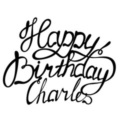 happy birthday charles name lettering vector image