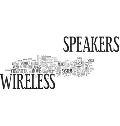 be free with wireless speakers text word cloud vector image