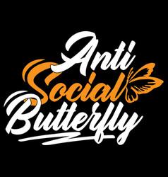 Anti social butterfly beauty t shirt design vector