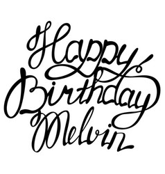 happy birthday melvin name lettering vector image