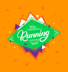 running hand written lettering on geometric vector image