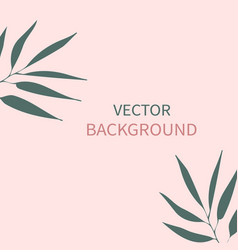 card with plants leaves and copy space for vector image
