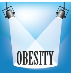 Spotlight Obesity vector image