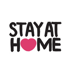 stay at home - hand drawn quote vector image