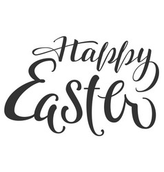 happy easter hand written calligraphy text for vector image