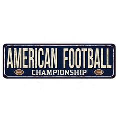 American football vintage rusty metal sign vector