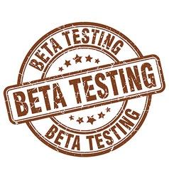 beta testing brown grunge round vintage rubber vector image