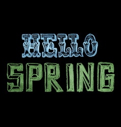 hand drawn chalk lettering hello spring vector image