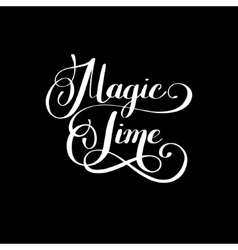 magic time black and white hand lettering vector image