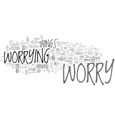 Be happy why worry text word cloud concept vector