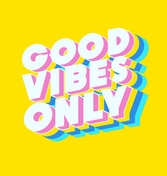 Good vibes only motivational poster vector