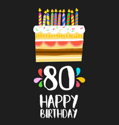Happy birthday cake card for 80 eighty year party vector
