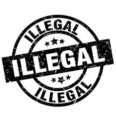 Illegal round grunge black stamp vector